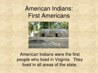 American Indians: First Americans