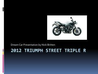 2012 Triumph Street triple R