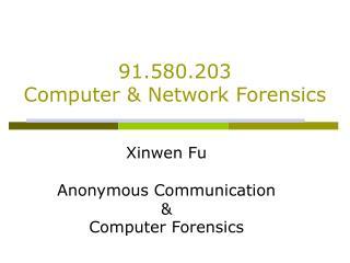 Xinwen Fu  Anonymous Communication  Computer Forensics