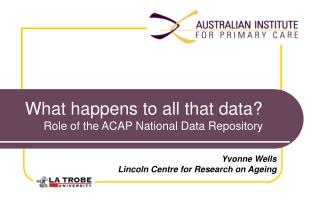 What happens to all that data?  Role of the ACAP National Data Repository