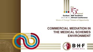 COMMERCIAL MEDIATION IN THE MEDICAL SCHEMES ENVIRONMENT