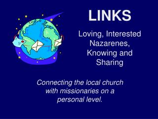 LINKS  Loving, Interested Nazarenes, Knowing and Sharing