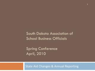 South Dakota Association of School Business Officials Spring  C onference April , 2010