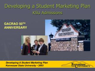 Developing a Student Marketing Plan KSU Admissions