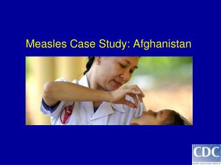 Measles Case Study: Afghanistan