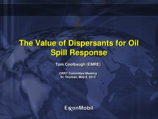 The Value of Dispersants for Oil Spill Response