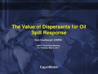 The Value of Dispersants for Oil Spill Response