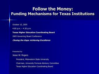 Follow the Money: Funding Mechanisms for Texas Institutions