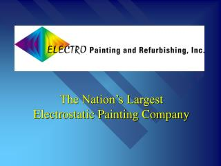 The Nation's Largest Electrostatic Painting Company