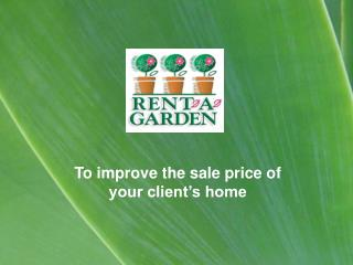 To improve the sale price of your client�s home