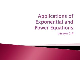 Applications of  Exponential and Power Equations