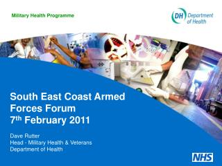 South East Coast Armed Forces Forum  7 th  February 2011 Dave Rutter