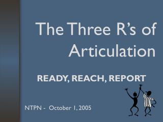 The Three R�s of Articulation