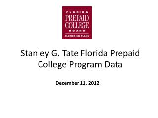 Stanley G. Tate Florida Prepaid College Program Data