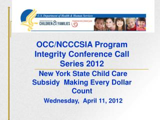 OCC/NCCCSIA Program Integrity Conference Call Series 2012