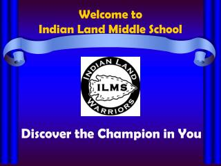 Welcome to  Indian Land Middle School