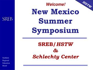 Welcome New Mexico Summer Symposium   SREB