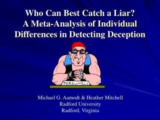 Who Can Best Catch a Liar? A Meta-Analysis of Individual Differences in Detecting Deception