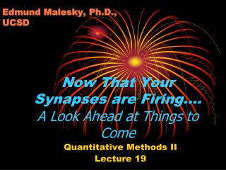 Now That Your Synapses are Firing…. A Look Ahead at Things to Come