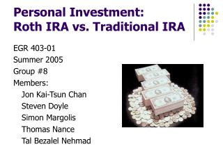 Personal Investment: Roth IRA vs. Traditional IRA