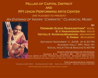 By Padmasri Sudha Raghunathan* Vocal B. V. Raghavendra Rao Violin