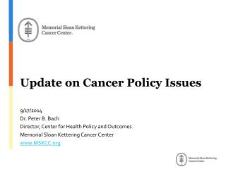 Update on Cancer Policy Issues