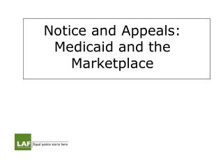 Notice and Appeals: Medicaid and the Marketplace