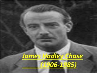 James Hadley Chase            (1906-1985)