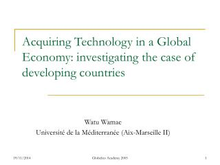 Acquiring Technology in a Global Economy: investigating the case of developing countries