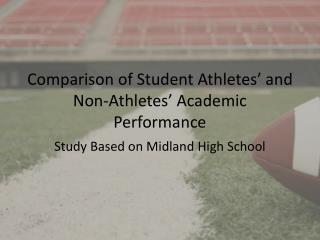 Comparison of  S tudent  A thletes' and Non-Athletes' Academic Performance