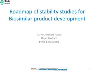 Roadmap of stability studies for  Biosimilar  product development