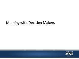 Meeting with Decision Makers
