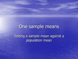 One sample means