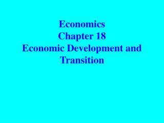 Economics  Chapter 18 Economic Development and Transition