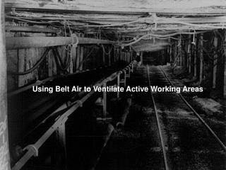 Using Belt Air to Ventilate Active Working Areas