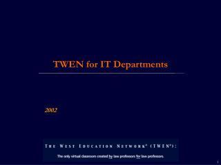 TWEN for IT Departments