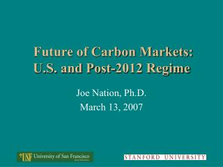 Future of Carbon Markets: U.S. and Post-2012 Regime