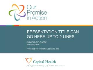 PRESENTATION TITLE CAN  GO HERE UP TO 2 LINES SUBHEAD TITLE HERE month/day/year