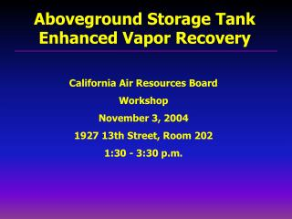 California Air Resources Board Workshop November 3, 2004  1927 13th Street, Room 202