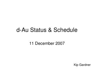 d-Au Status & Schedule