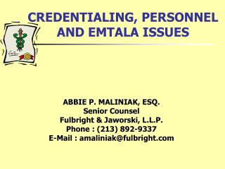 CREDENTIALING, PERSONNEL AND EMTALA ISSUES
