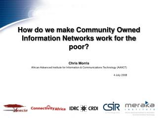 How do we make Community Owned Information Networks work for the poor?