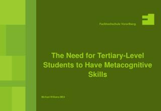 The Need for Tertiary-Level Students to Have Metacognitive Skills