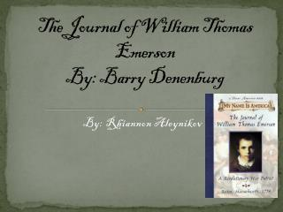 The Journal of William Thomas Emerson By: Barry Denenburg