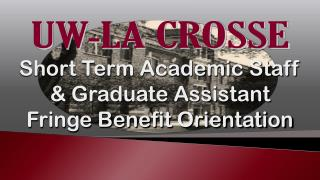 Short Term Academic Staff & Graduate Assistant Fringe Benefit Orientation