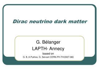 Dirac neutrino dark matter