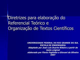 Diretrizes para elaboração do Referencial Teórico e  Organização de Textos Científicos