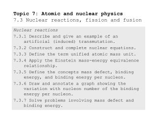 Topic 7: Atomic and nuclear physics 7.3 Nuclear reactions, fission and fusion