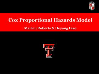 Cox Proportional Hazards Model Marlen Roberts & Heyang Liao