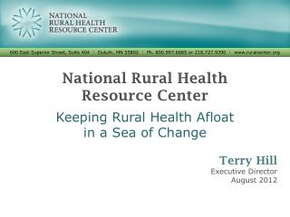 National Rural Health  Resource  Center Keeping Rural Health Afloat  in a Sea of Change